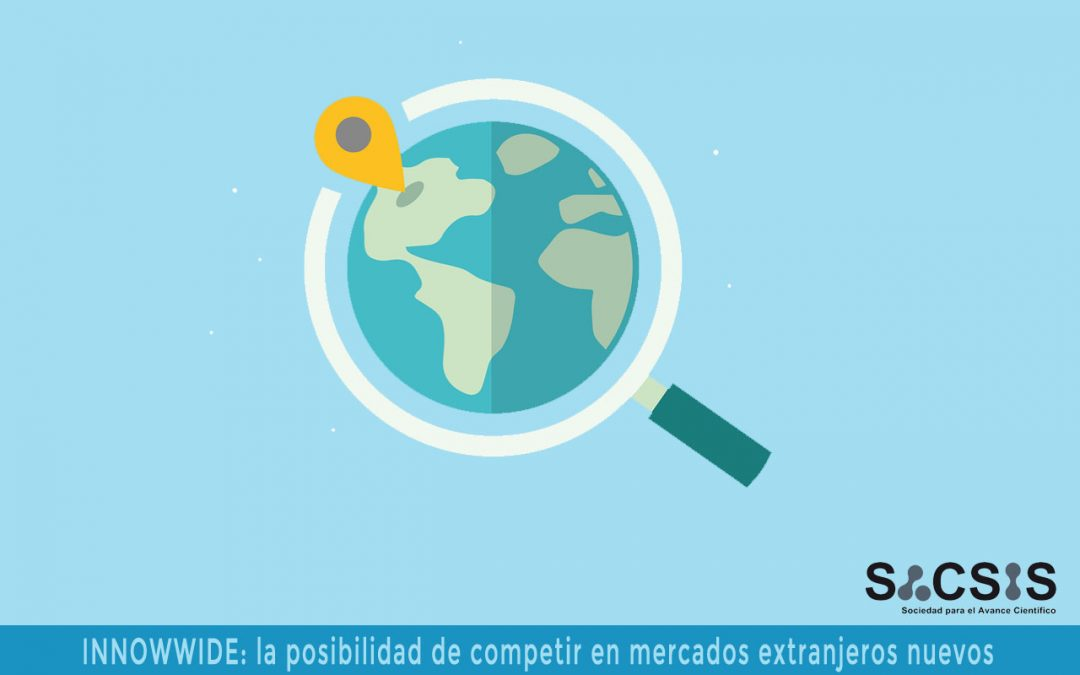 El programa INNOWWIDE: la posibilidad de competir en mercados extranjeros nuevos