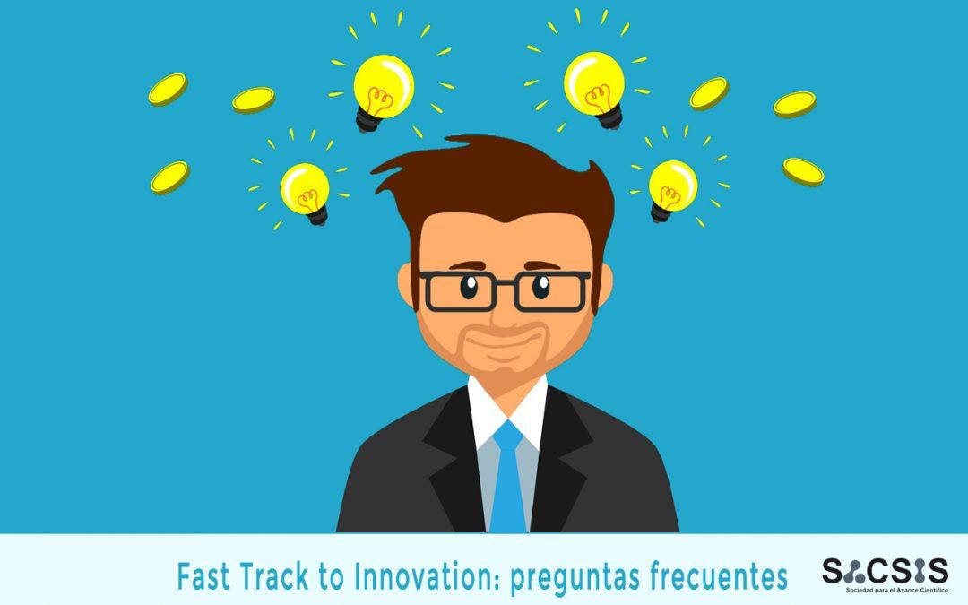 Las preguntas más frecuentes del programa Fast Track to Innovation (I)