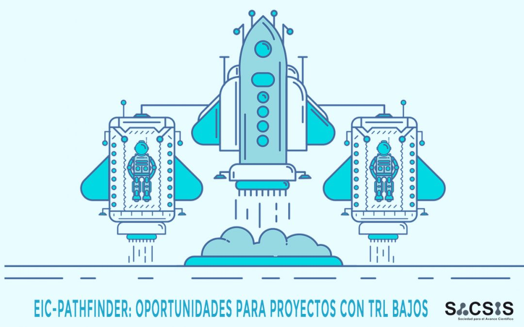 EIC Pathfinder: Oportunidades para proyectos con TRL bajos
