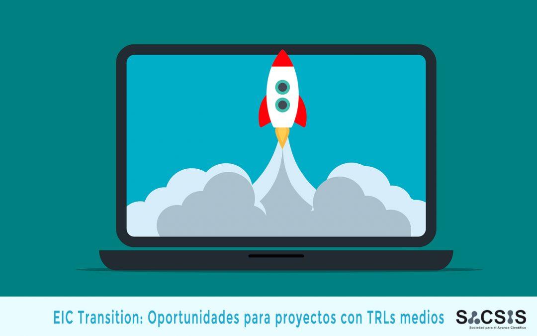 EIC Transition: Oportunidades para proyectos con TRLs medios