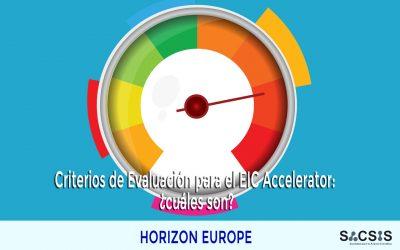 Criterios de Evaluación en EIC Accelerator: cuáles son y cómo podemos implementarlos en nuestra propuesta