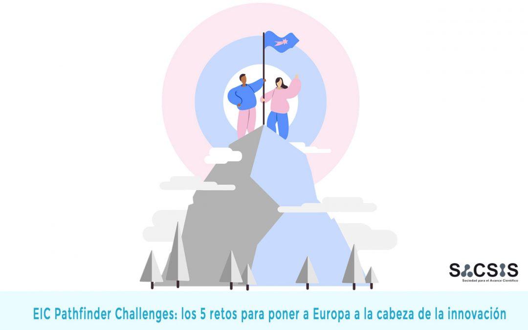 EIC Pathfinder Challenges: los 5 retos para poner a Europa a la cabeza de la innovación
